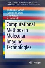 Computational Methods in Molecular Imaging Technologies  - C Venkatesh - Vinit Kumar Gunjan - M. Amarnath - Fahimuddin Shaik