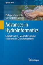 Advances in Hydroinformatics  - Philippe Gourbesville - Guy Caignaert