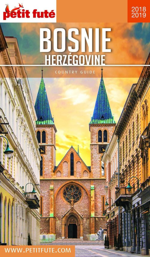 GUIDE PETIT FUTE ; COUNTRY GUIDE ; Bosnie-Herzégovine (édition 2018/2019)