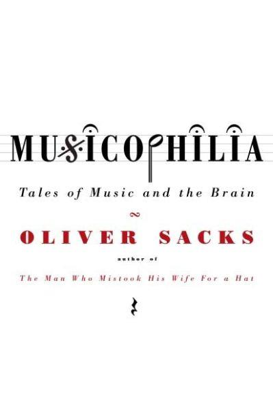 Musicophilia ; Tales of Music and the Brain