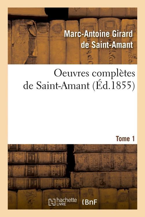 Oeuvres Completes De Saint-Amant. Tome 1 (Ed.1855)