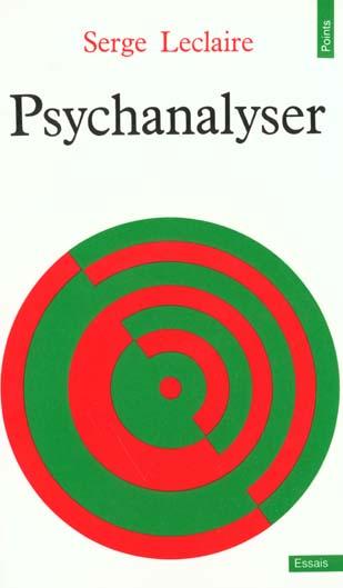psychanalyser. essai sur l'ordre de l'inconscient