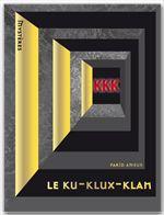 Vente Livre Numérique : Le Ku-Klux-Klan  - Farid Ameur