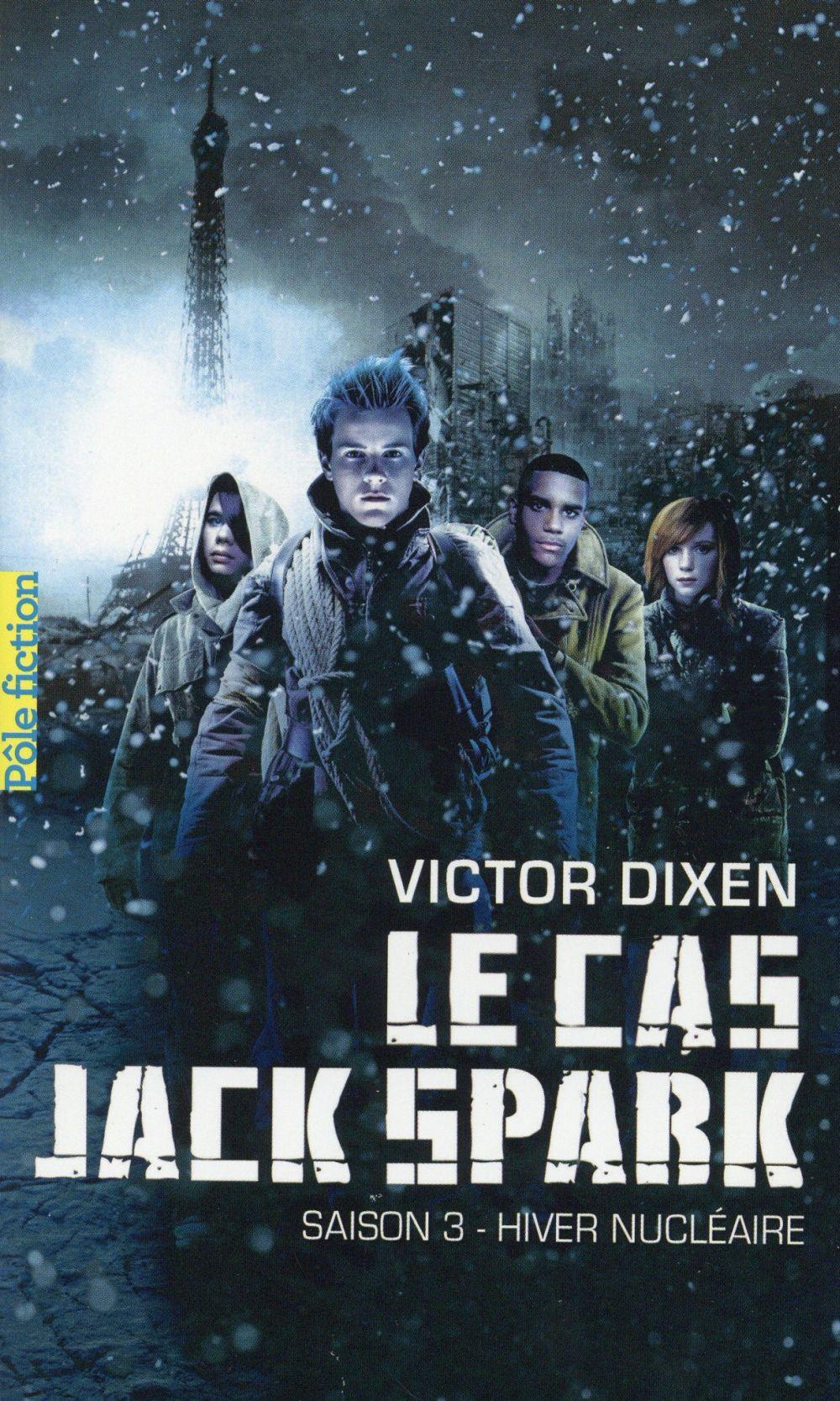 Le cas jack spark, saison 3 : hiver nucléaire