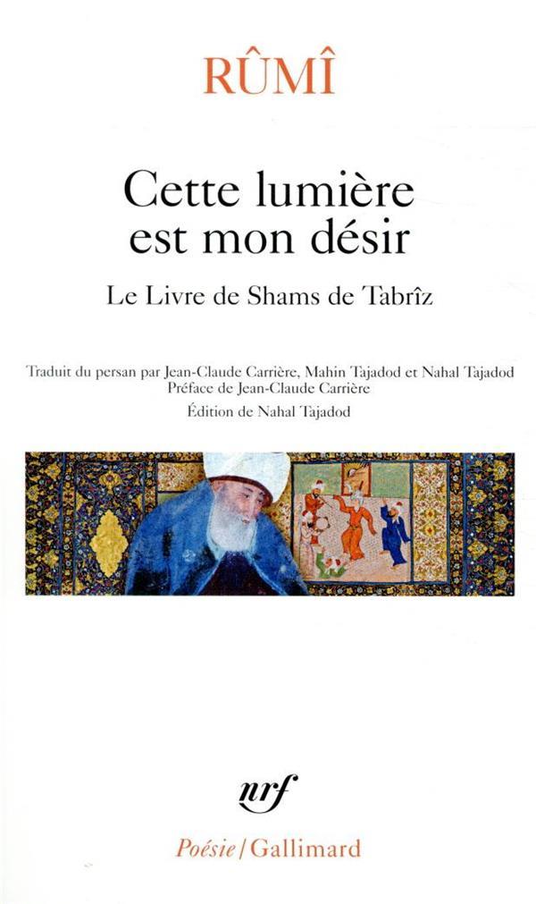 Cette lumière est mon désir ; le livre de Shams de Tabriz