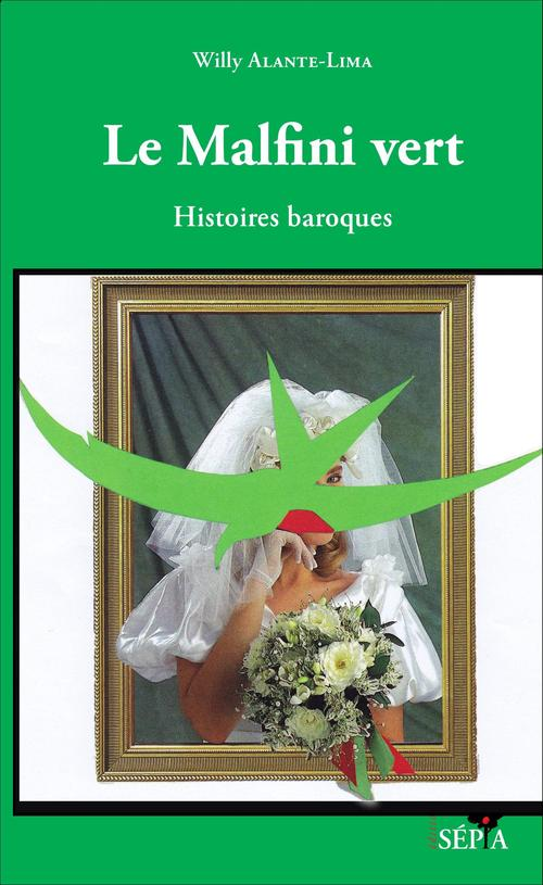 Le malfini vert - histoires baroques