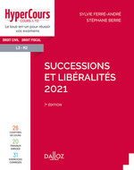 Successions et libéralités 2021 - 7e ed.  - Sylvie Ferré-André - Stephane Berre