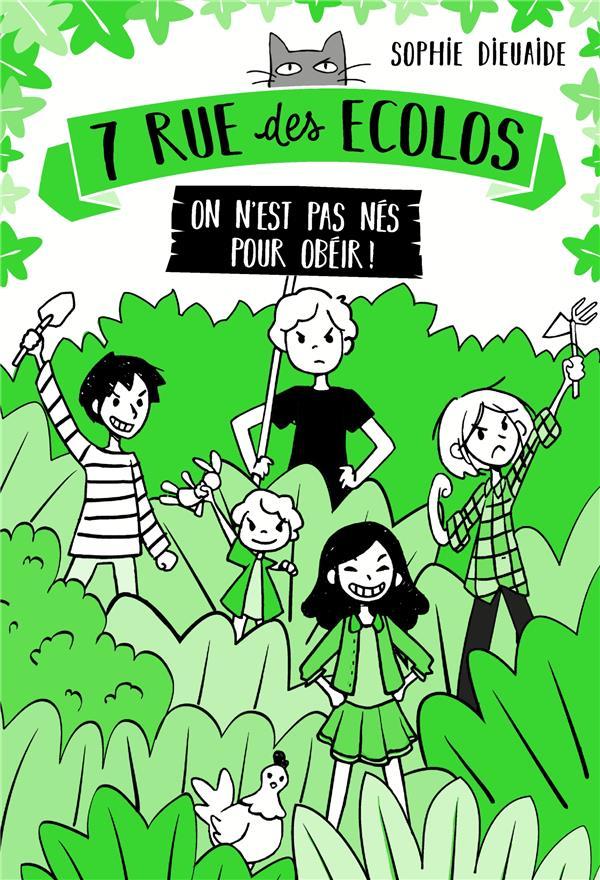 DIEUAIDE/VETEL - 7 RUE DES ECOLOS, TOME 1 - ON N-EST PAS NES POUR OBEIR !