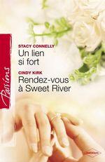Vente Livre Numérique : Un lien si fort - Rendez-vous à Sweet River (Harlequin Passions)  - Stacy Connelly - Cindy Kirk