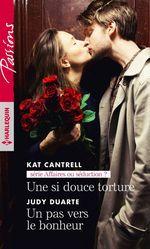 Vente Livre Numérique : Une si douce torture - Un pas vers le bonheur  - Judy Duarte - Kat Cantrell