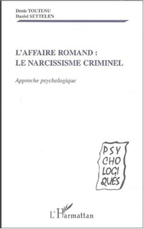 AFFAIRE ROMAND - LE NARCISSISME CRIMINEL