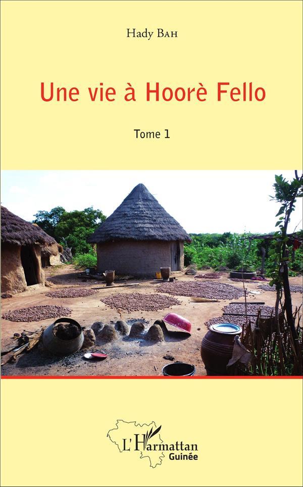 Une vie à Hoorè Fello t.1