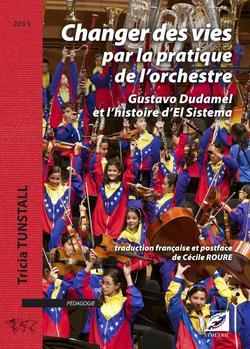 Changer des vies par la pratique de l'orchestre ; Gustavo Dudamel et l'histoire d'El Sistema