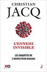 Les enquêtes de l'inspecteur Higgins - tome 38 L'Ennemi invisible  - Christian Jacq