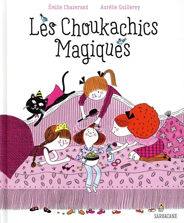 Les choukachics magiques