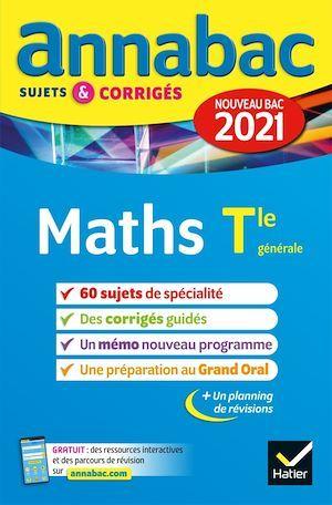 ANNABAC SUJETS & CORRIGES ; maths ; terminale générale (édition 2021)