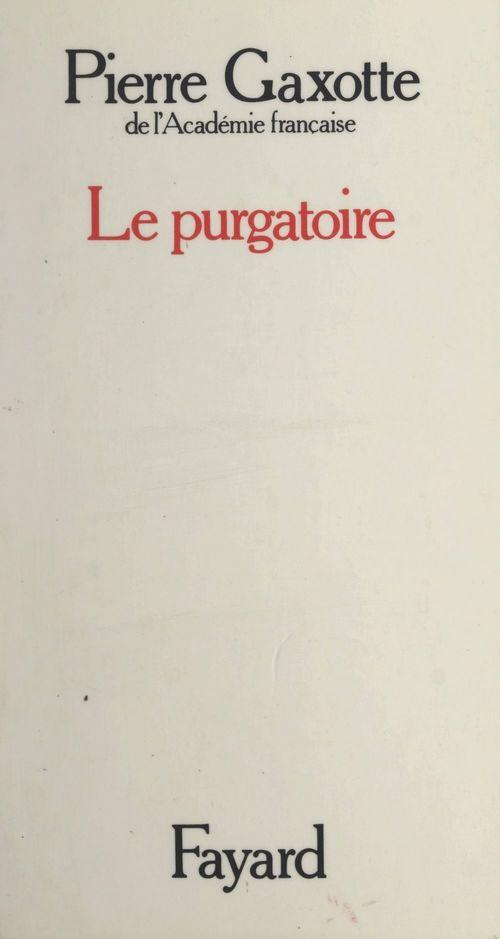 Le purgatoire  - Pierre Gaxotte