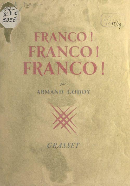 Franco ! Franco ! Franco !  - Armand Godoy