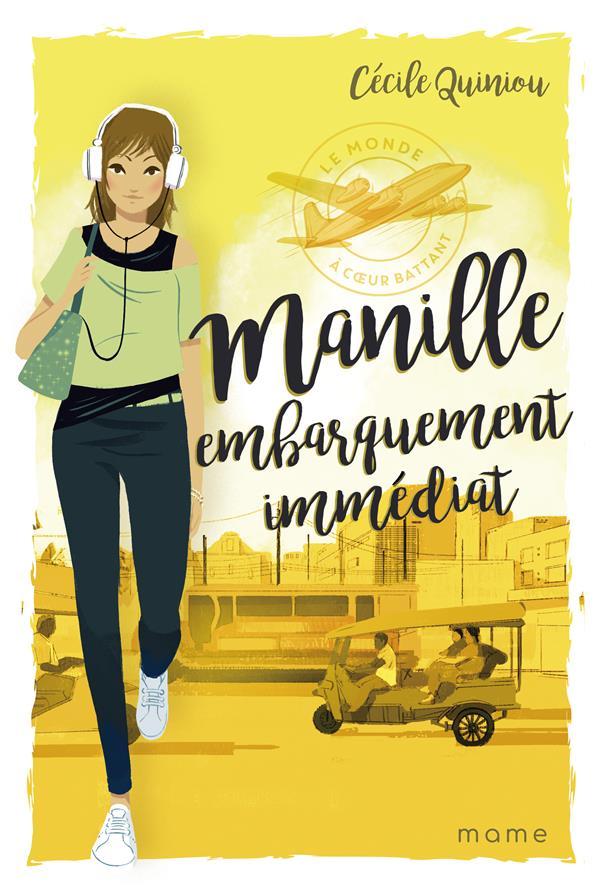 Le monde à coeur battant T.1 ; Manille, embarquement immédiat