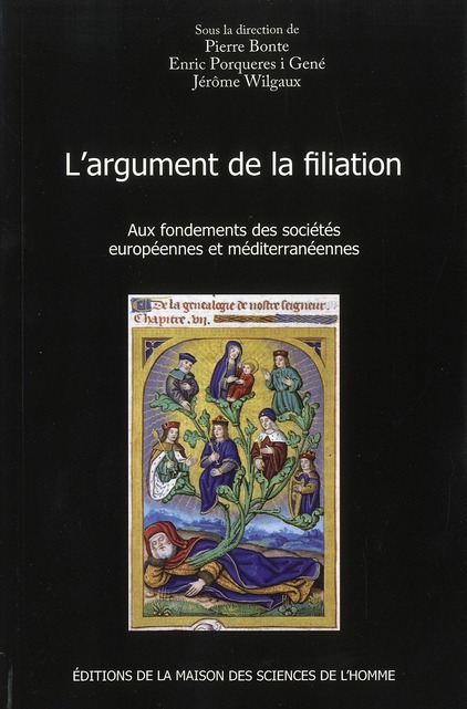 L'argument de la filiation ; aux fondements des sociétés européennes et méditerranéennes