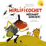 Vente EBooks : Mirlificochet méchant sorcier !  - Fabienne Morel - Debora Di Gilio