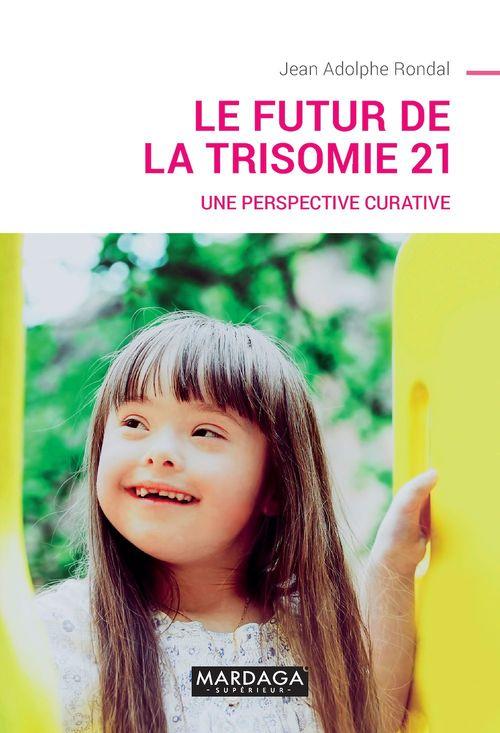 Le futur de la trisomie 21