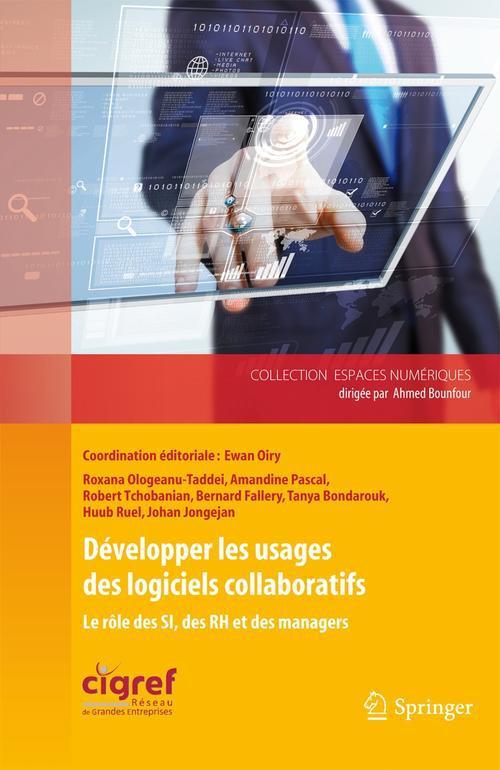 Développer les usages des logiciels collaboratifs ; le rôle des SI, des RH et des managers