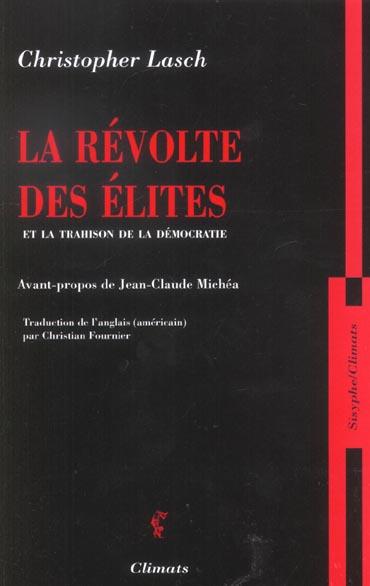 La revolte des elites et la trahison de la democratie