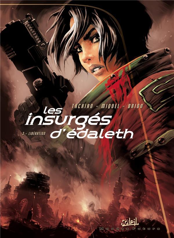 les insurgés d'Edaleth t.3 ; libération