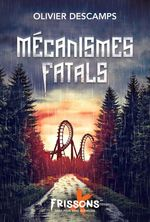 Vente EBooks : Mécanismes fatals  - Olivier Descamps