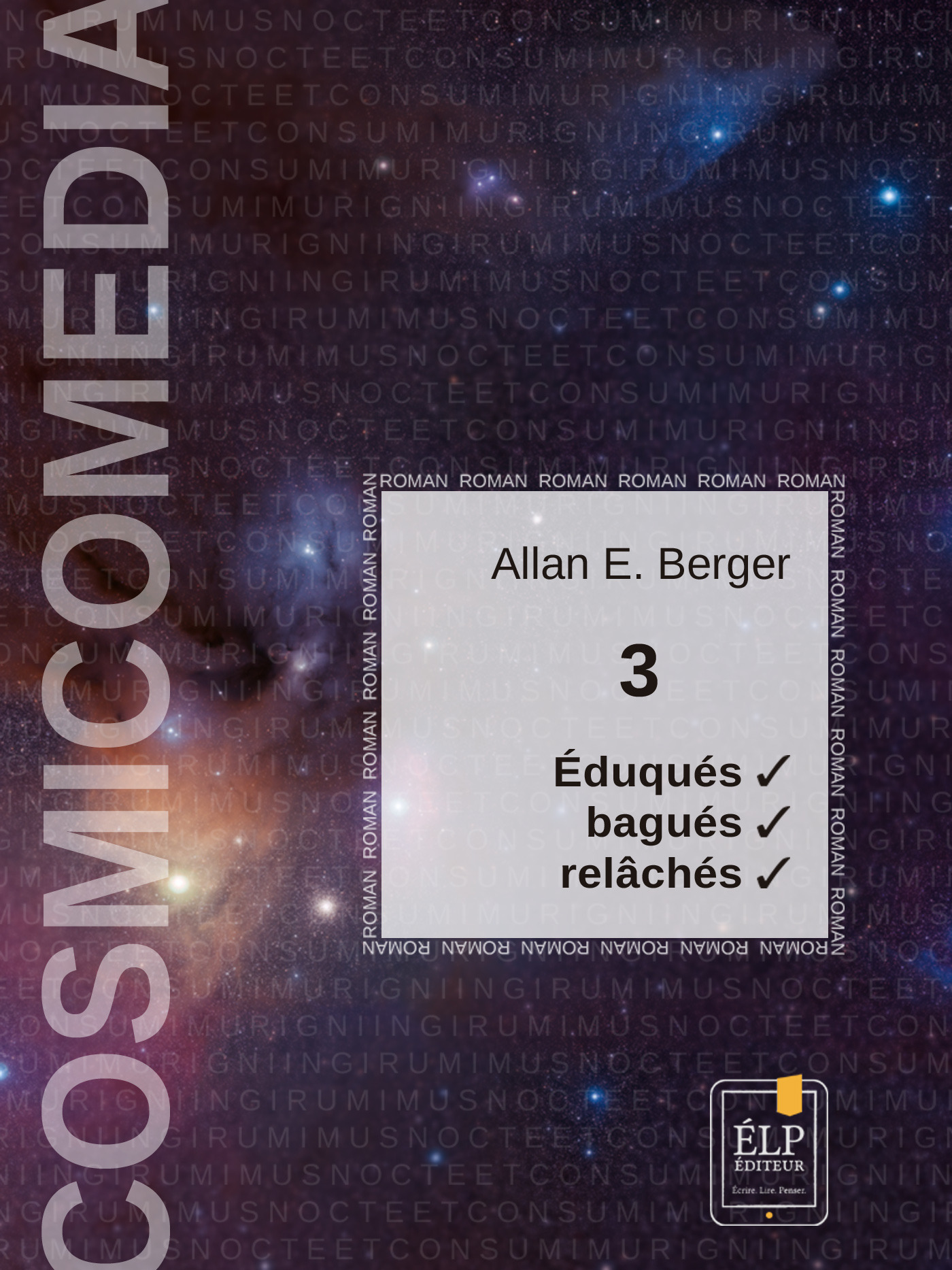 Cosmicomedia t.3 ; éduqués et bagués, nous les avons relâchés