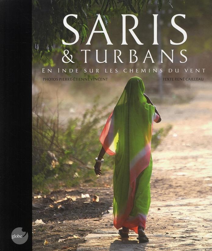 Saris et turbans ; en Inde sur les chemins du vent