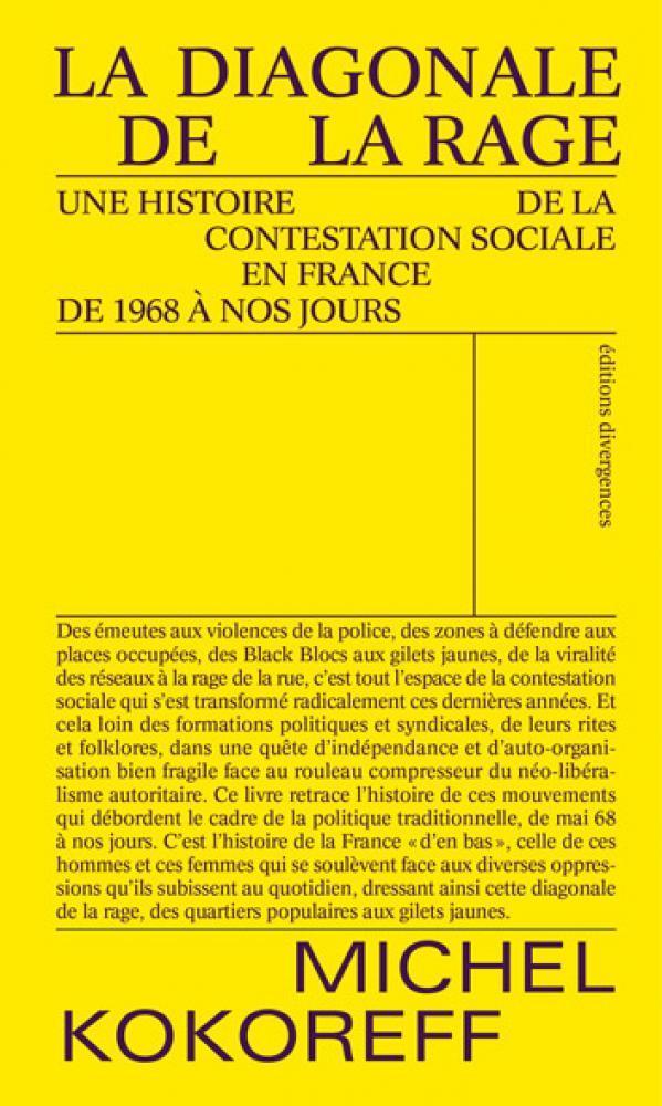 La diagonale de la rage : une histoire de la contestation sociale en France, de 1968 à nos jours