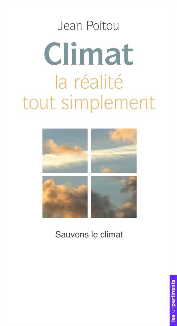Climat ; la réalité tout simplement ; sauvons le climat