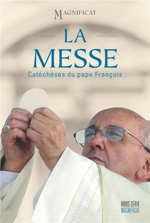 La messe ; catecheses du pape francois