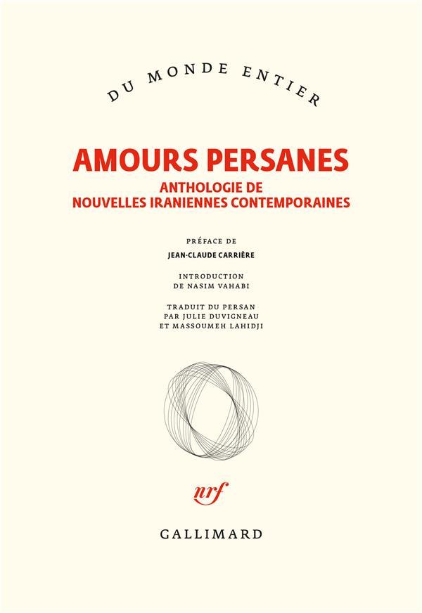 Amours persanes ; anthologie de nouvelles iraniennes contemporaines
