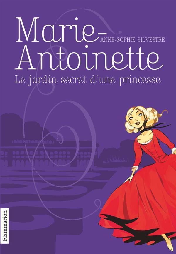 Marie-Antoinette t.1 ; le jardin secret d'une princesse