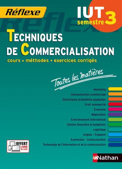 REFLEXE T.29 ; techniques de commercialisation ; IUT semestre 3 ; toutes les matières (édition 2015)