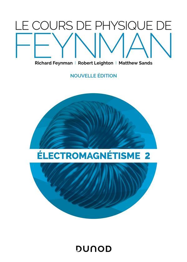 Le cours de physique de Feynman ; électromagnétisme t.2 (2e édition)