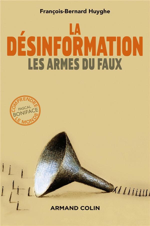 La désinformation ; les armes du faux