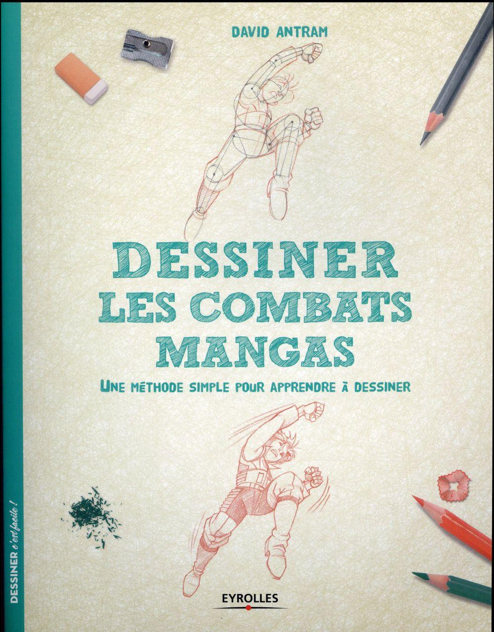 Dessiner les combats mangas ; une méthode simple pour apprendre à dessiner