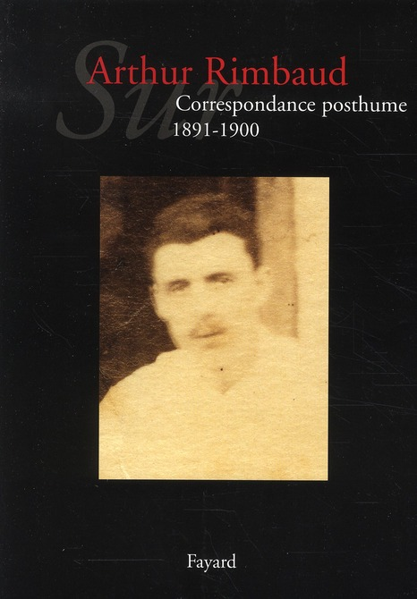 sur Arthur Rimbaud t.1 ; correspondance posthume, 1891-1900