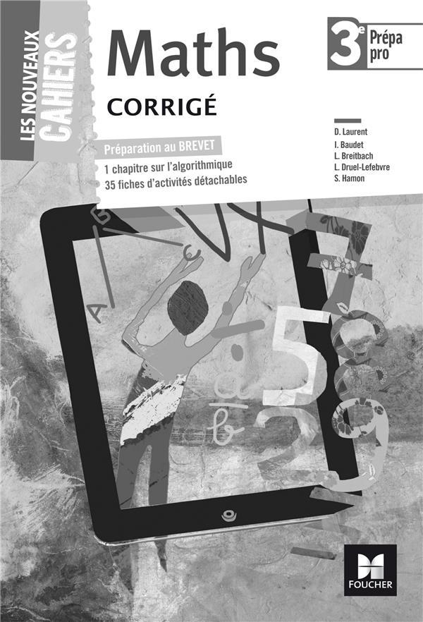 Les nouveaux cahiers ; mathématiques ; 3e prepa-pro ; corrigé (édition 2017)