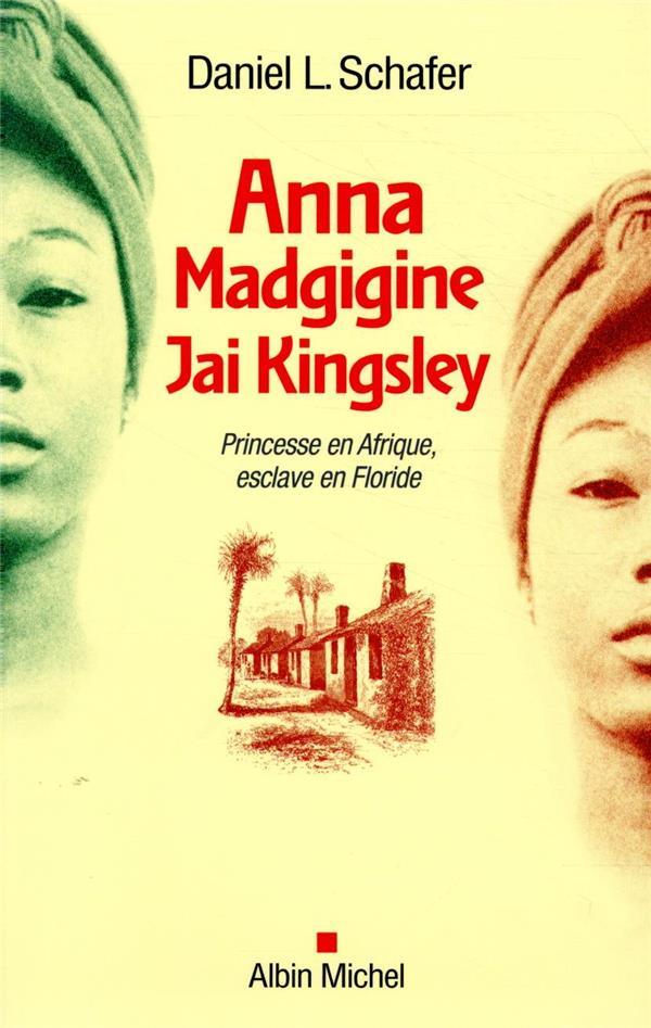 Anna Madgigine Jay Kingsley ; princesse en Afrique, esclave en Floride