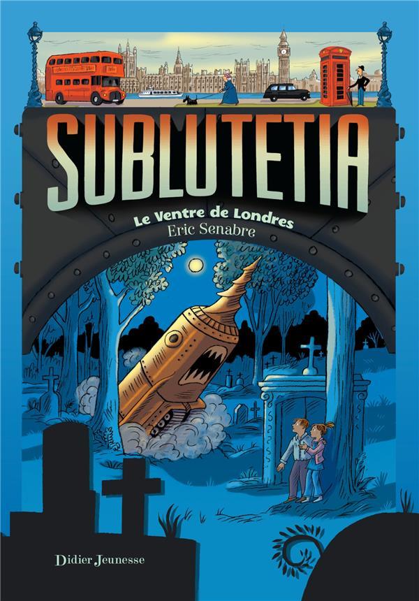 Sublutetia T.3 ; le ventre de Londres