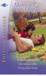 Vente EBooks : Maman... et célibataire  - Liz Fielding - Karen Rose Smith - Lindsay Longford