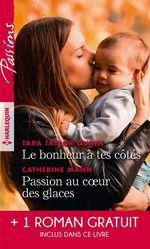 Le bonheur à tes côtés - Passion au coeur des glaces - L'enfant de la crique  - Ann Major - Catherine Mann - Tara Taylor Quinn