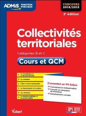Collectivités territoriales ; cours et QCM ; catégories B et C (3e édition)