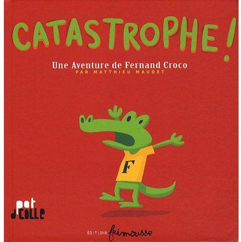 catastrophe ! une aventure de Fernand Croco