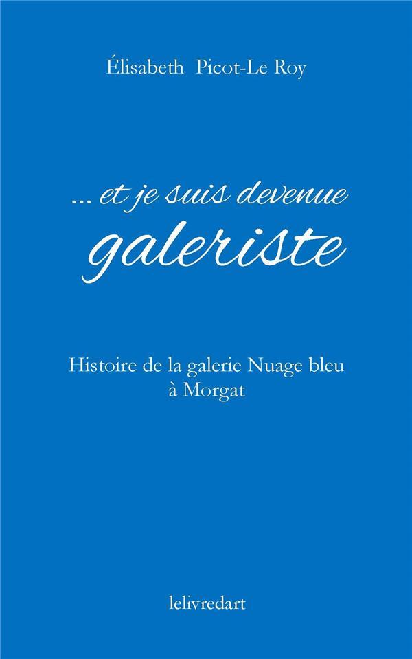 ...et je suis devenue galeriste ; histoire de la galerie Nuage bleu à Morgat